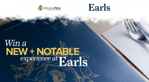Contest Alert! Win a 'New + Notable Experience' at Earls Kelowna